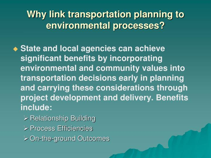 Why link transportation planning to environmental processes?
