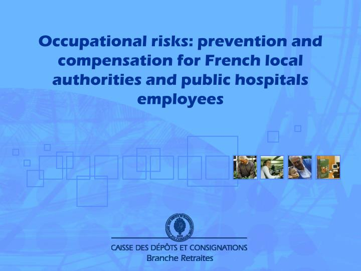 Occupational risks: prevention and compensation for French local authorities and public hospitals em...