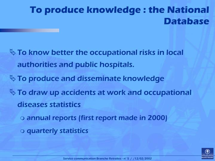 To produce knowledge : the National Database