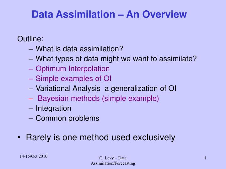 Data assimilation an overview