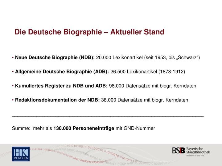 Die deutsche biographie aktueller stand
