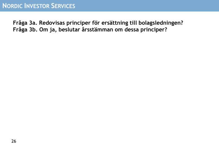 Fråga 3a. Redovisas principer för ersättning till bolagsledningen?