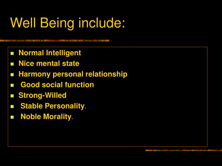 Well being include