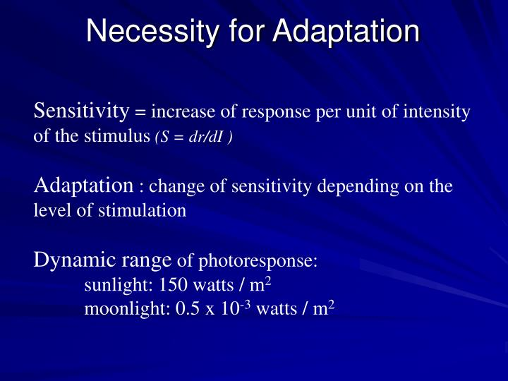Necessity for Adaptation