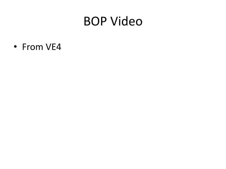 BOP Video