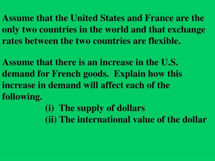Assume that the United States and France are the