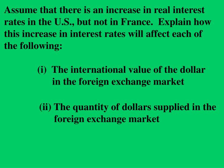 Assume that there is an increase in real interest