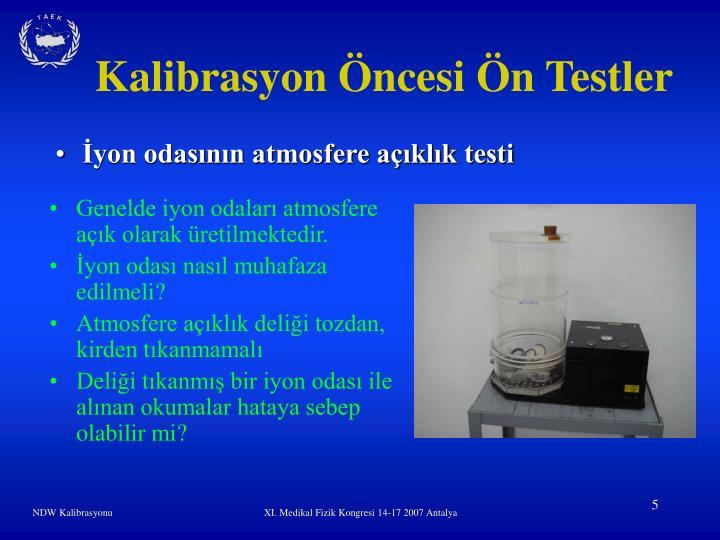 Kalibrasyon Öncesi Ön Testler