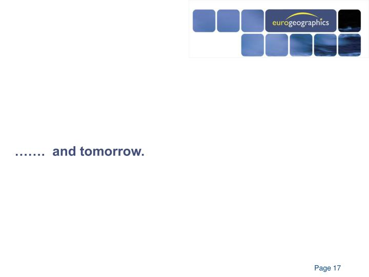 …….  and tomorrow.