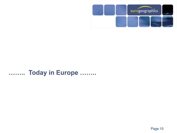 ……..  Today in Europe ……..