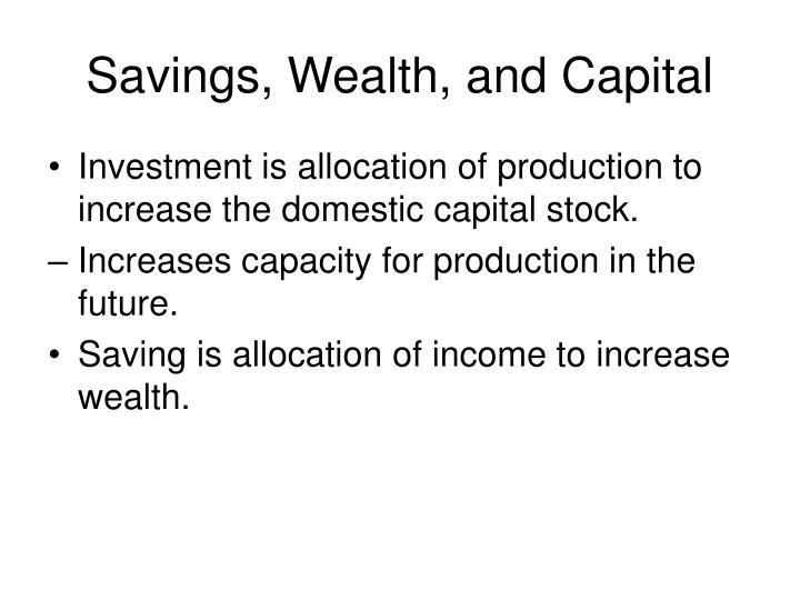 Savings, Wealth, and Capital