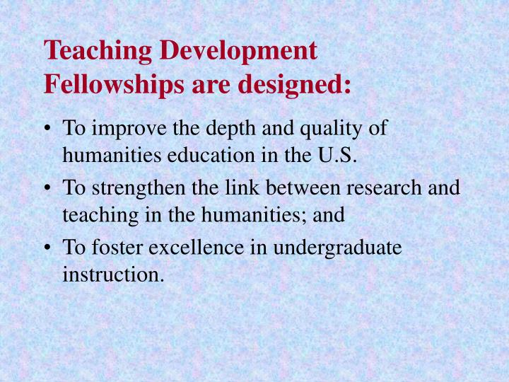 Teaching Development Fellowships are designed: