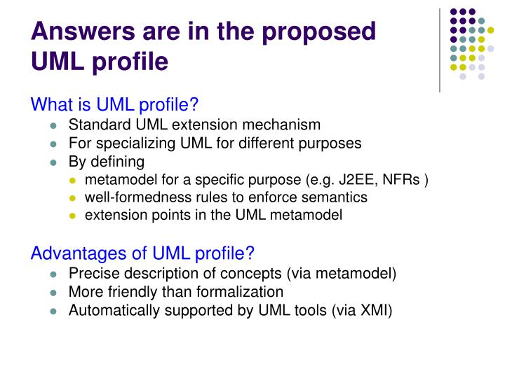 Answers are in the proposed UML profile