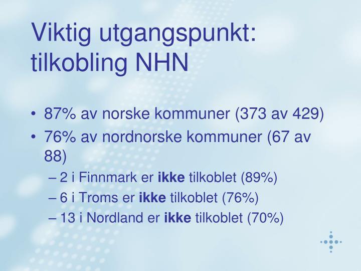 Viktig utgangspunkt: tilkobling NHN