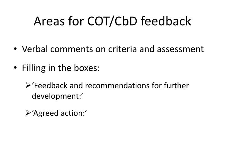 Areas for COT/CbD feedback
