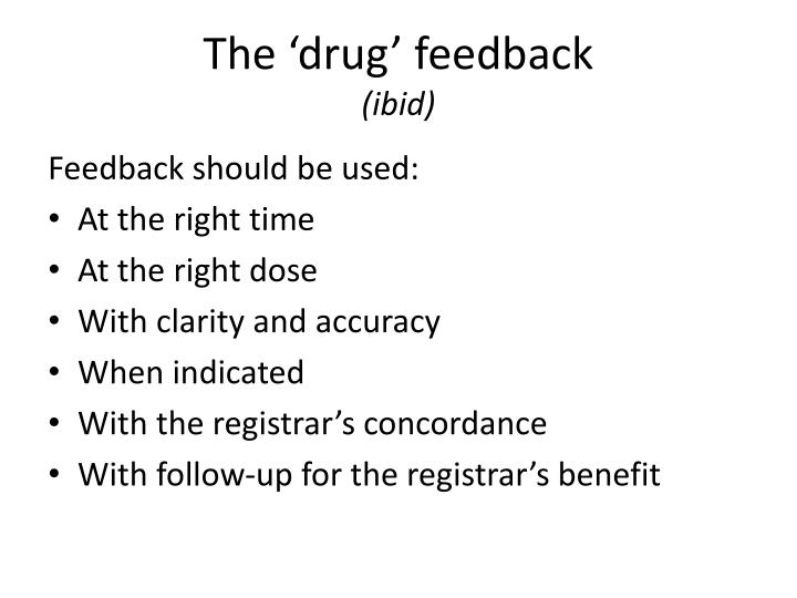 The 'drug' feedback