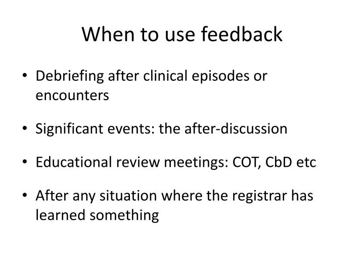 When to use feedback