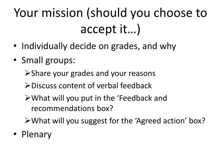 Your mission (should you choose to accept it…)