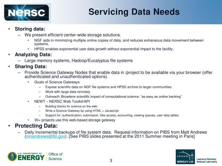 Servicing data needs