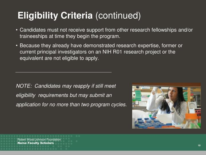 Candidates must not receive support from other research fellowships and/or traineeships at time they begin the program.