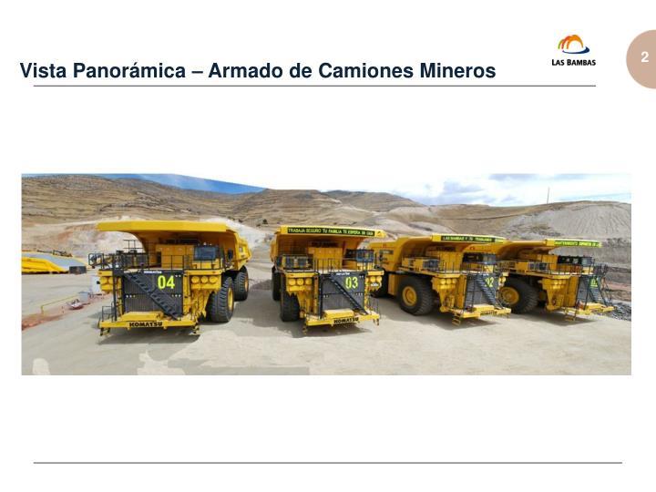 Vista Panorámica – Armado de Camiones Mineros