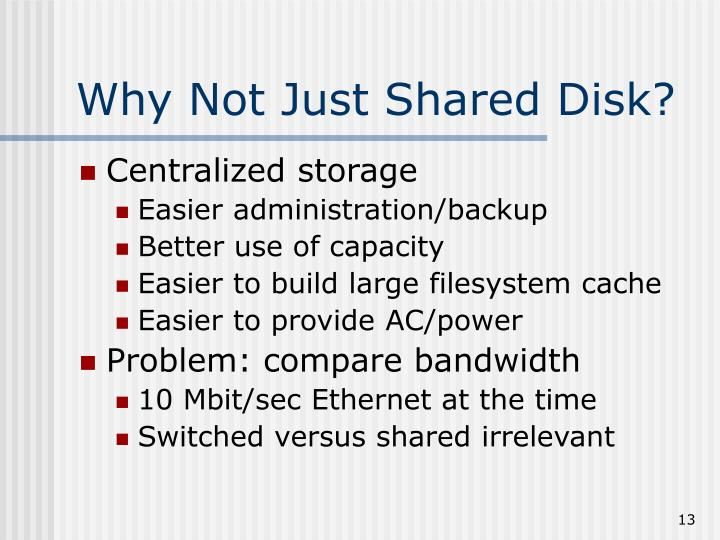 Why Not Just Shared Disk?
