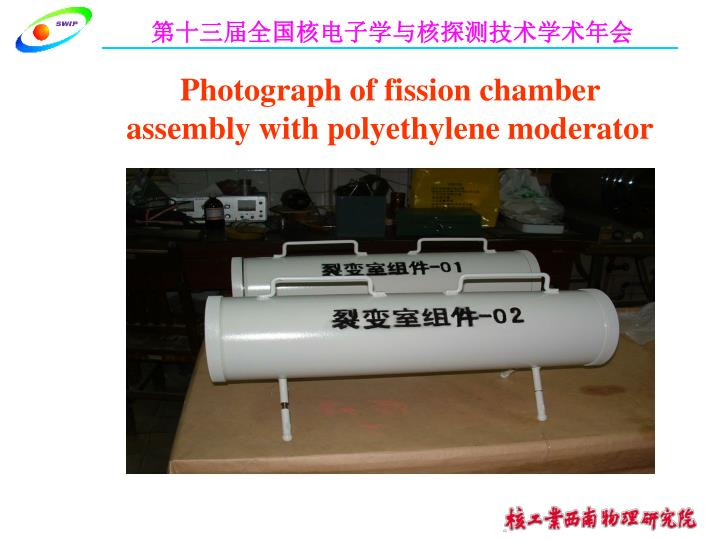Photograph of fission chamber assembly with polyethylene moderator