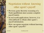 negotiation without knowing other agent s payoff