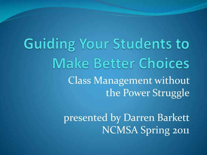 Guiding your students to make better choices