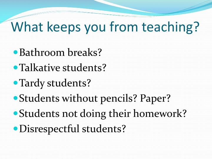 What keeps you from teaching?