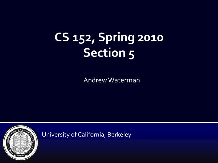 Cs 152 spring 2010 section 5
