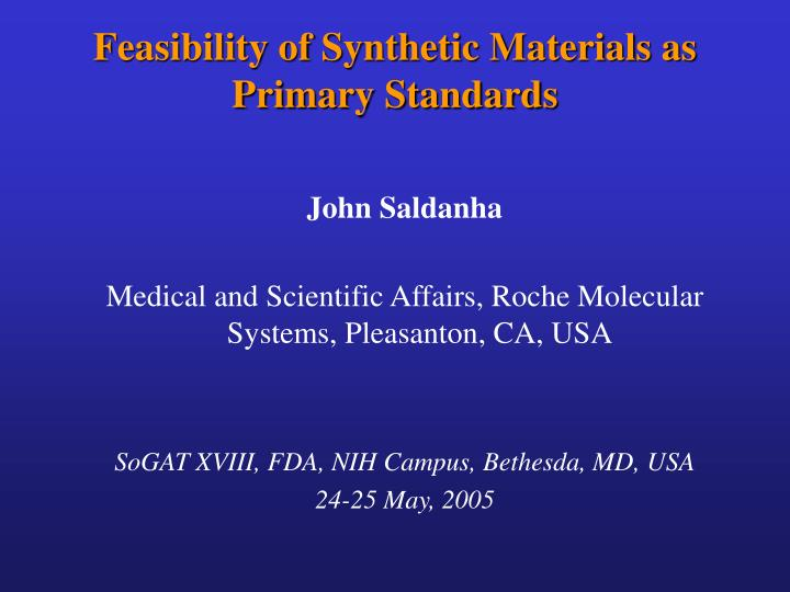feasibility of synthetic materials as primary standards