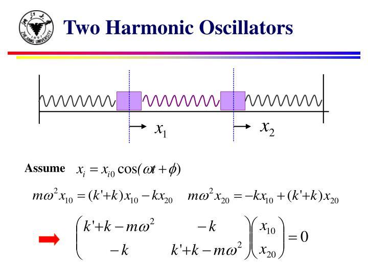 Two Harmonic Oscillators