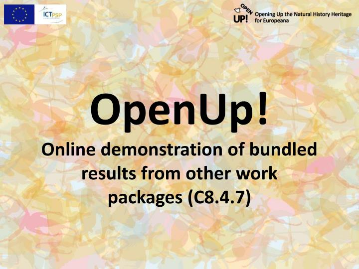 Openup online demonstration of bundled results from other work packages c8 4 7