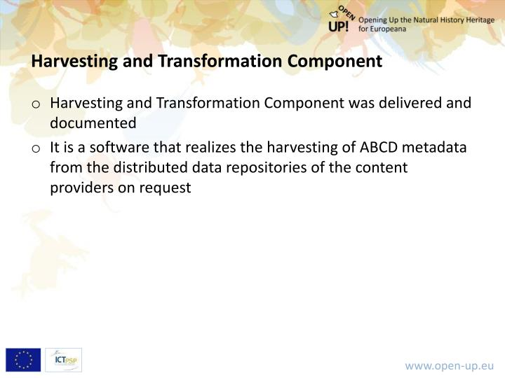 Harvesting and Transformation Component