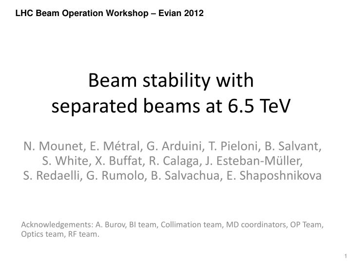 Beam stability with separated beams at 6 5 tev