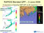 rapids blended qpf 3 june 2009 importance of blending nwp qpf at diff lead times 1 h r