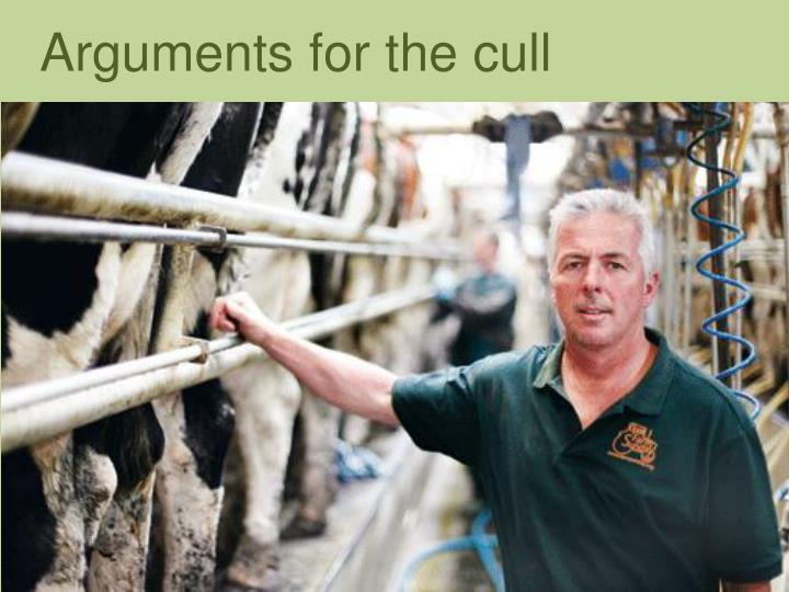 Arguments for the cull