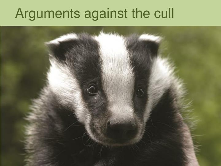 Arguments against the cull