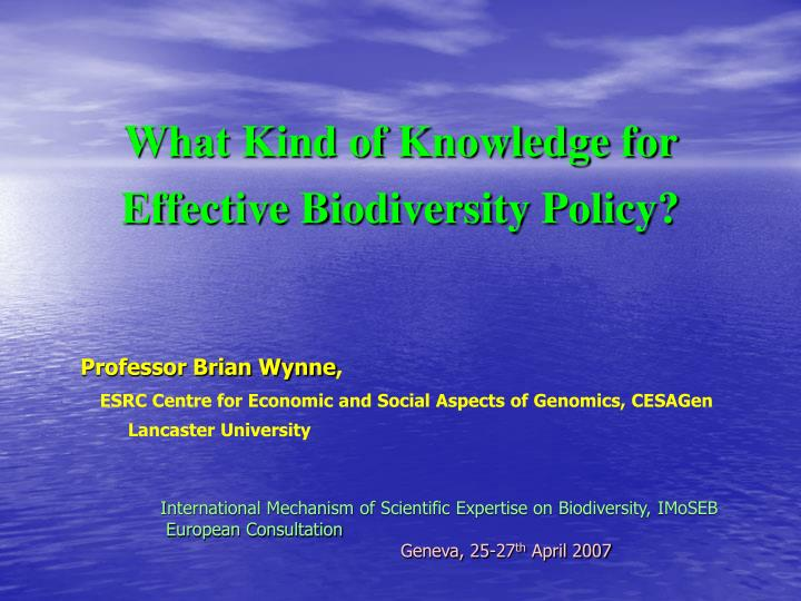 what kind of knowledge for effective biodiversity policy n.