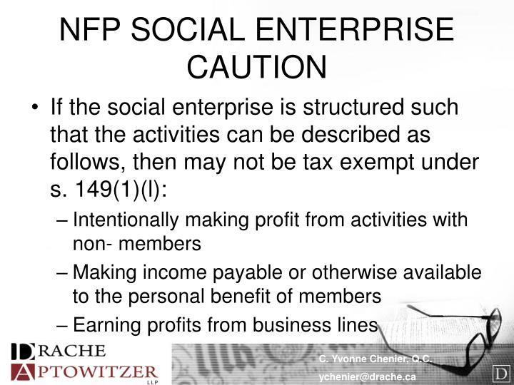 NFP SOCIAL ENTERPRISE  CAUTION