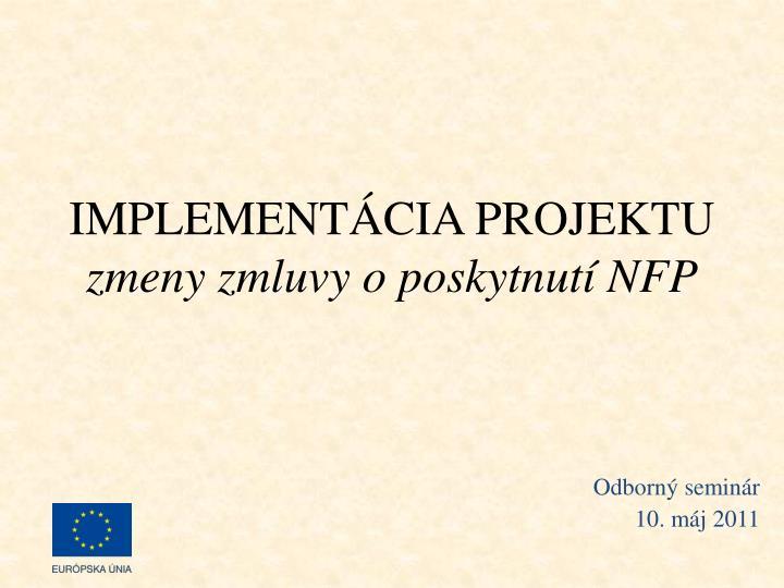 Implement cia projektu zmeny zmluvy o poskytnut nfp