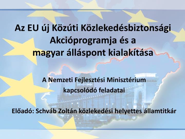 Az eu j k z ti k zleked sbiztons gi akci programja s a magyar ll spont kialak t sa
