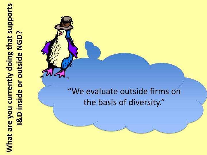 """We evaluate outside firms on the basis of diversity."""