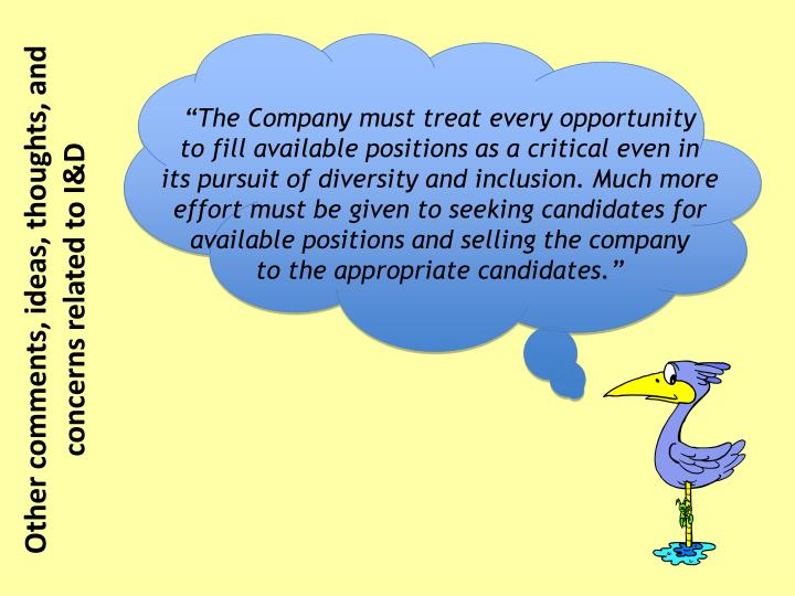 """The Company must treat every opportunity"