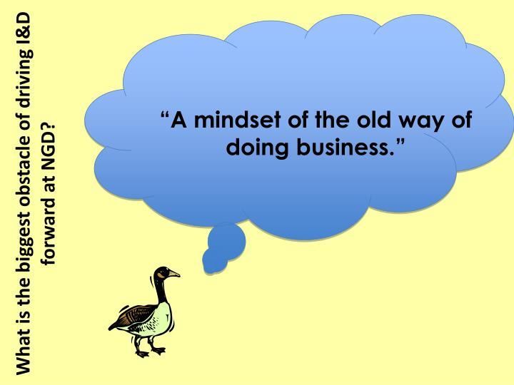 """A mindset of the old way of doing business."""