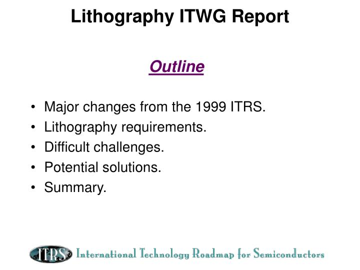 Lithography itwg report