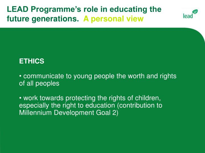 LEAD Programme's role in educating the future generations.