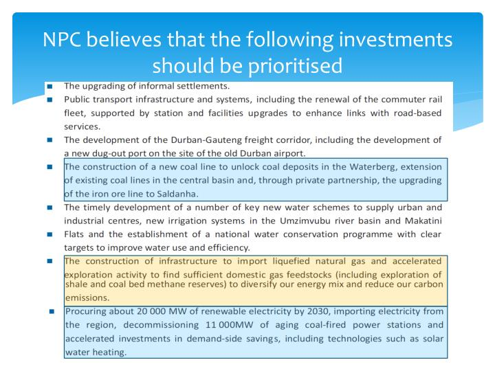 NPC believes that the following investments should be prioritised