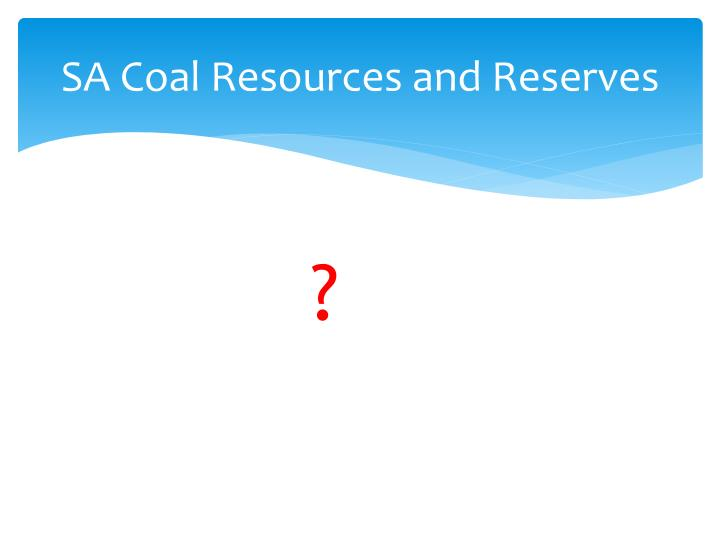SA Coal Resources and Reserves
